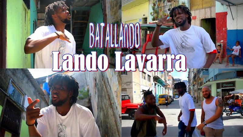 Lando Lavarra - ¨Batallando¨ - Videoclip - Director: Lando Lavarra. Portal Del Vídeo Clip Cubano