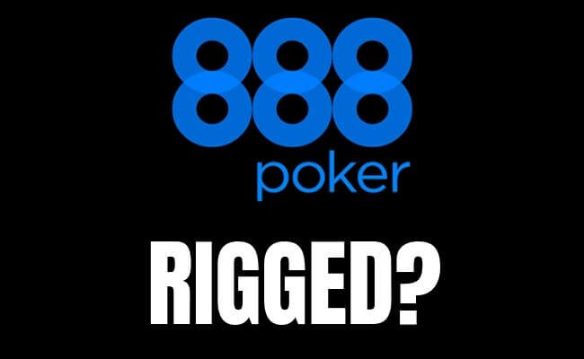 Is 888 Poker Rigged?