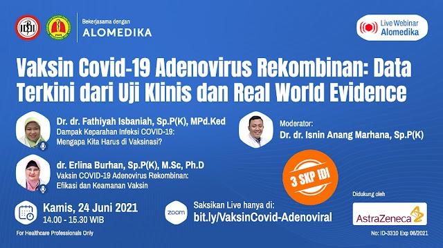 "(GRATIS 3 SKP IDI) Webinar *""Vaksin COVID-19 Adenovirus Rekombinan: Data Terkini dari Uji Klinis dan Real World Evidence""*"