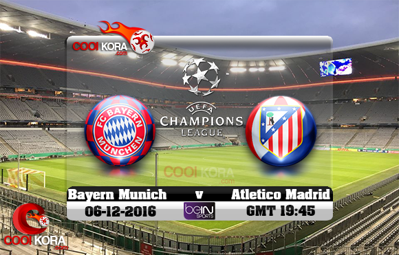 مشاهدة مباراة بايرن ميونخ وأتلتيكو مدريد اليوم 6-12-2016 في دوري أبطال أوروبا