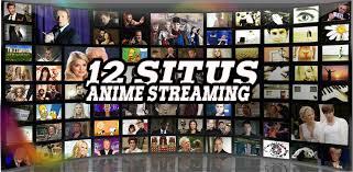 12 Situs Streaming Nonton Anime Online Terbaik Saat Ini
