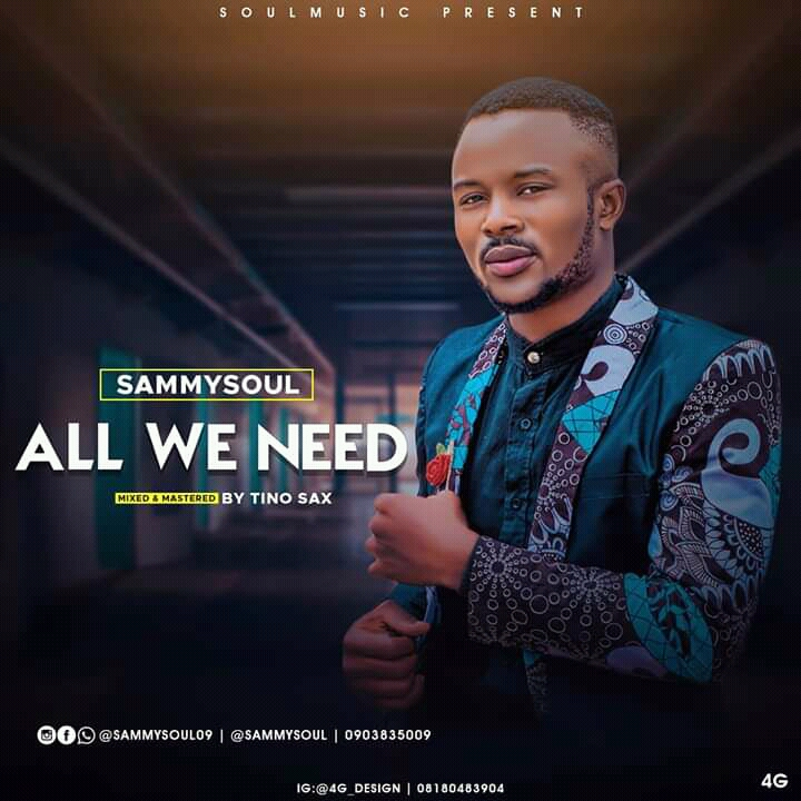 [Music] SammySoul - All we need (prod. Tino sax) #Arewapublisize
