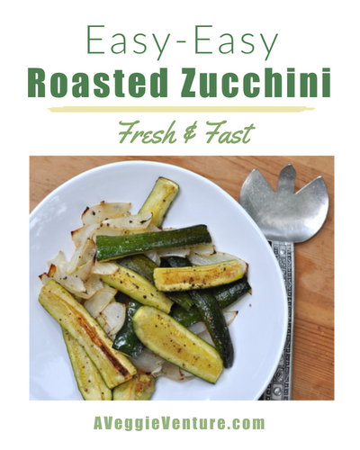 Easy-Easy Roasted Zucchini, another simple summer vegetable ♥ AVeggieVenture.com. WW Friendly. Low Carb. Gluten Free. Budget Friendly.