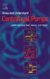 Know and Understand Centrifugal Pumps by Larry Bachus, Angel Custodio