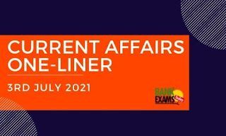 Current Affairs One-Liner: 3rd July 2021