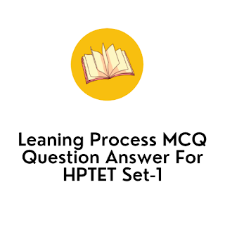 Leaning Process MCQ Question Answer For HPTET Set-1