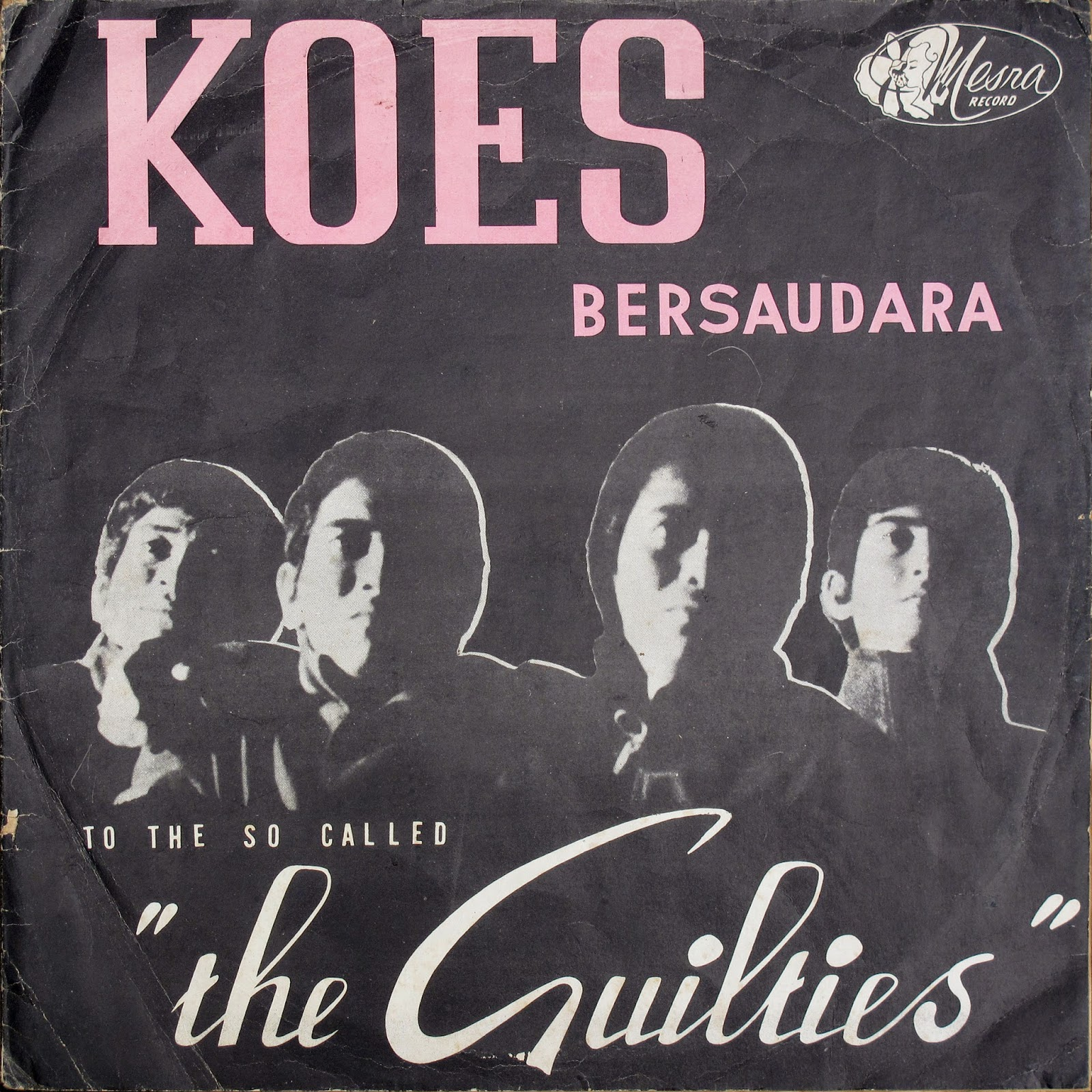 "Koes Bersaudara To The So-Called ""The Guilties"""
