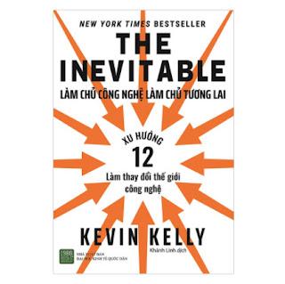 The Inevitable: Làm Chủ Công Nghệ Làm Chủ Tương Lai ebook PDF EPUB AWZ3 PRC MOBI