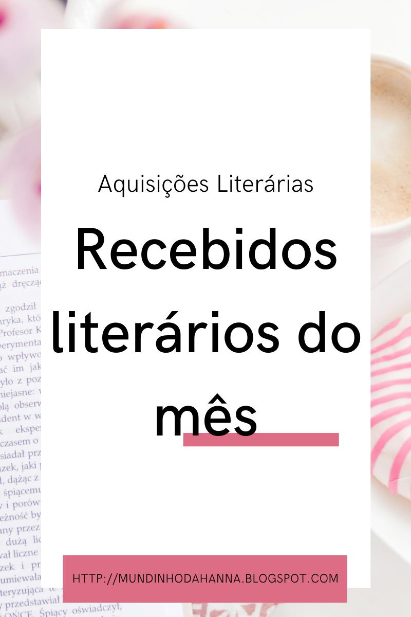 Aquisições Literárias | Recebidos de Fevereiro