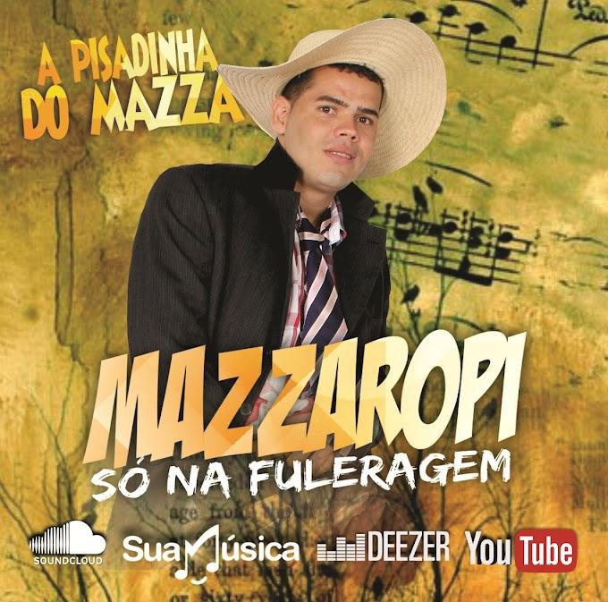 MAZZAROPI - A PISADINHA DO MAZZA - SÓ NA FULERAGEM 2020