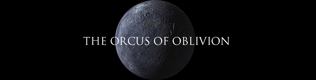 The Orcus of Oblivion