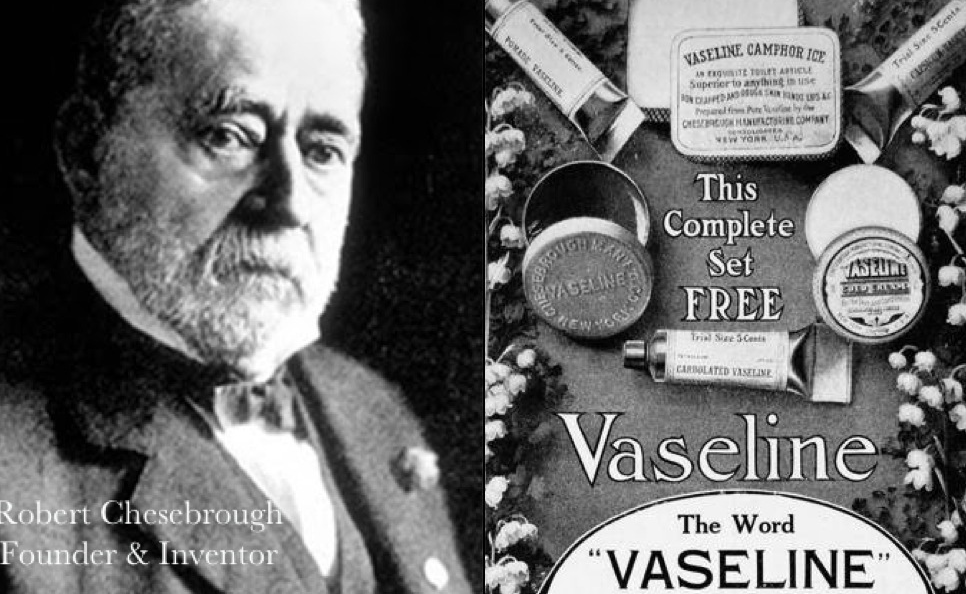 Robert Chesebrough Vaseline Inventor