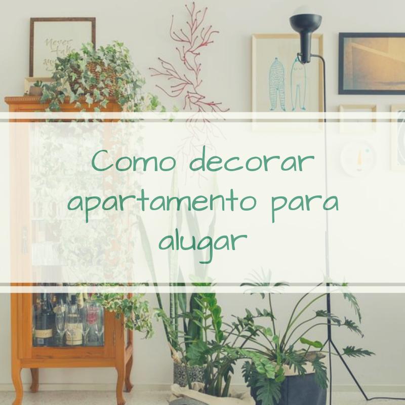 Como decorar um apartamento para alugar