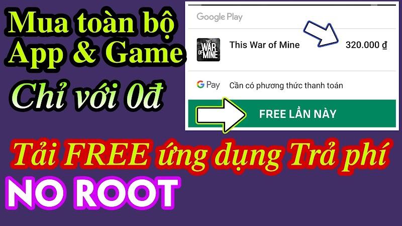 Hướng dẫn Mua FREE các Ứng dụng & Game trả phí trên Google Play không tốn một xu