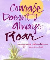 Mary Anne Radmacher  Courage doesnt always roar