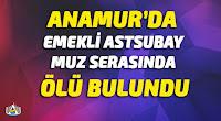 Anamur Haber, Anamur Son Dakika, Anamur Haber,