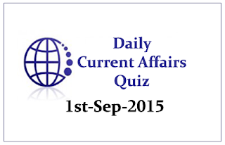 Current Affairs Quiz- 1st September 2015