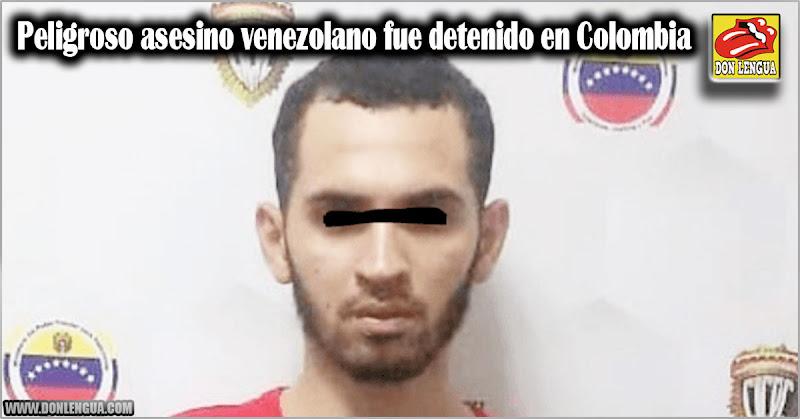 Peligroso asesino venezolano fue detenido en Colombia