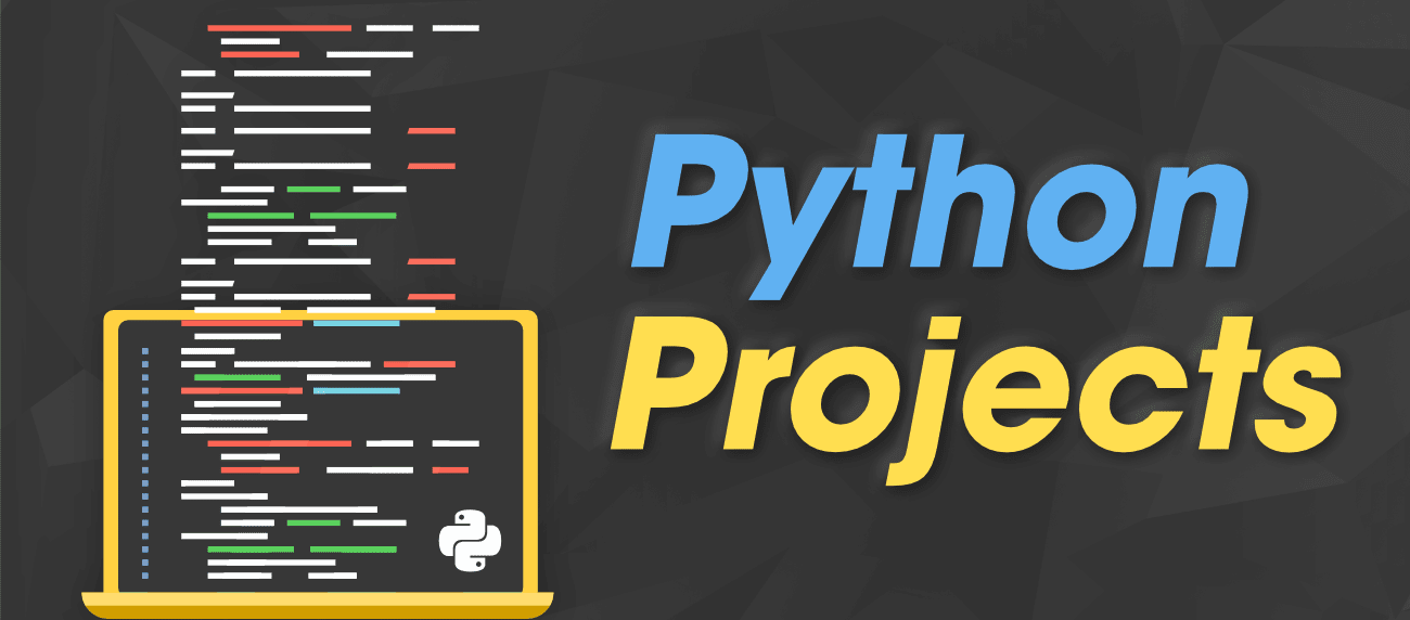 Curated from Github & Web, A 2021 List of Python Projects for Beginners, Intermediate & Advanced Level Programmers with Source Code