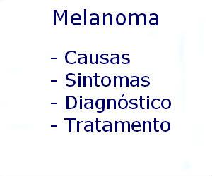 Melanoma causas sintomas diagnóstico tratamento prevenção riscos complicações