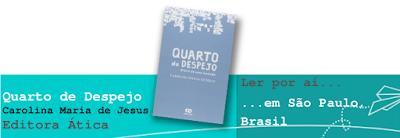 Ler por aí... em São Paulo, Brasil: Quarto de Despejo, de Carolina Maria de Jesus