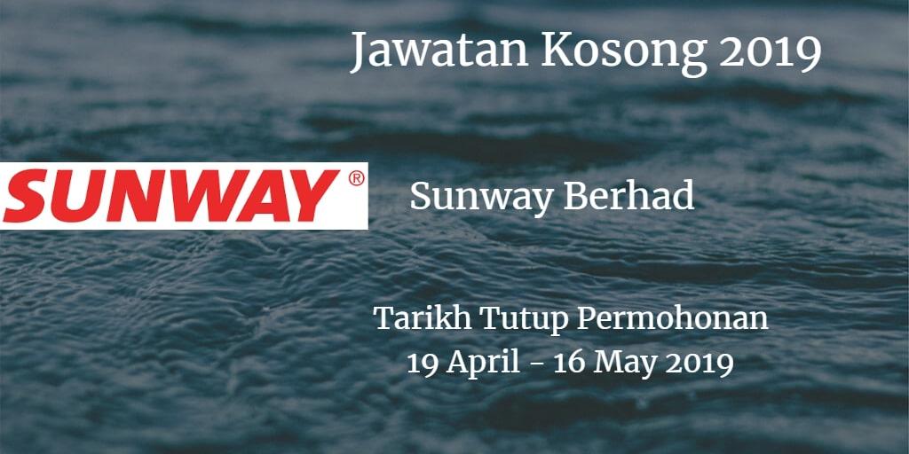 Jawatan Kosong Sunway Berhad 19 April -  16 May 2019