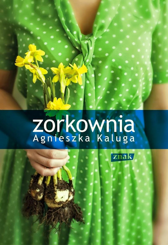 Zorkownia - Agnieszka Kaluga