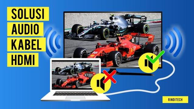 Cara Mengatasi Audio Suara yang Tidak Keluar Saat menggunakan Kabel HDMI di TV