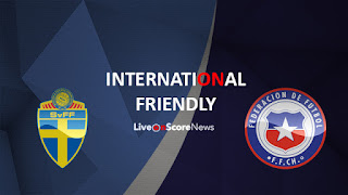 Sweden vs Chile LIVE STREAM: Friendly Match Preview 2018