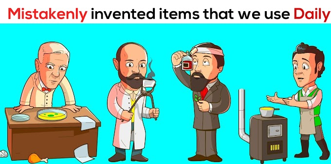 Mistakenly invented items that we use daily
