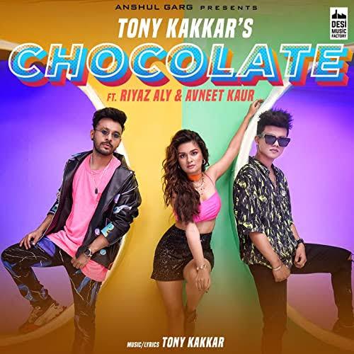 Chocolate Song Lyrics, Sung By Tony Kakkar.