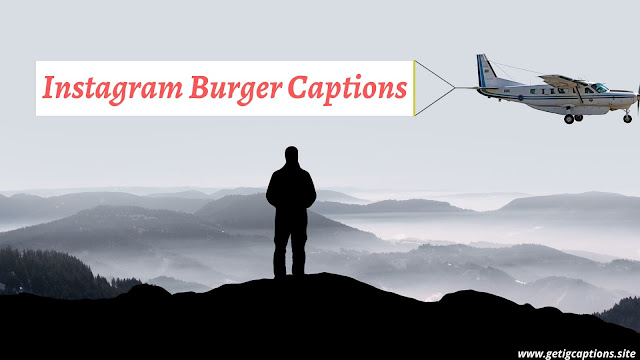 Burger Captions,Instagram Burger Captions,Burger Captions For Instagram