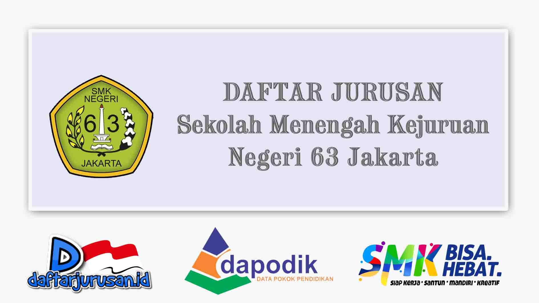 Daftar Jurusan SMK Negeri 63 Jakarta Selatan
