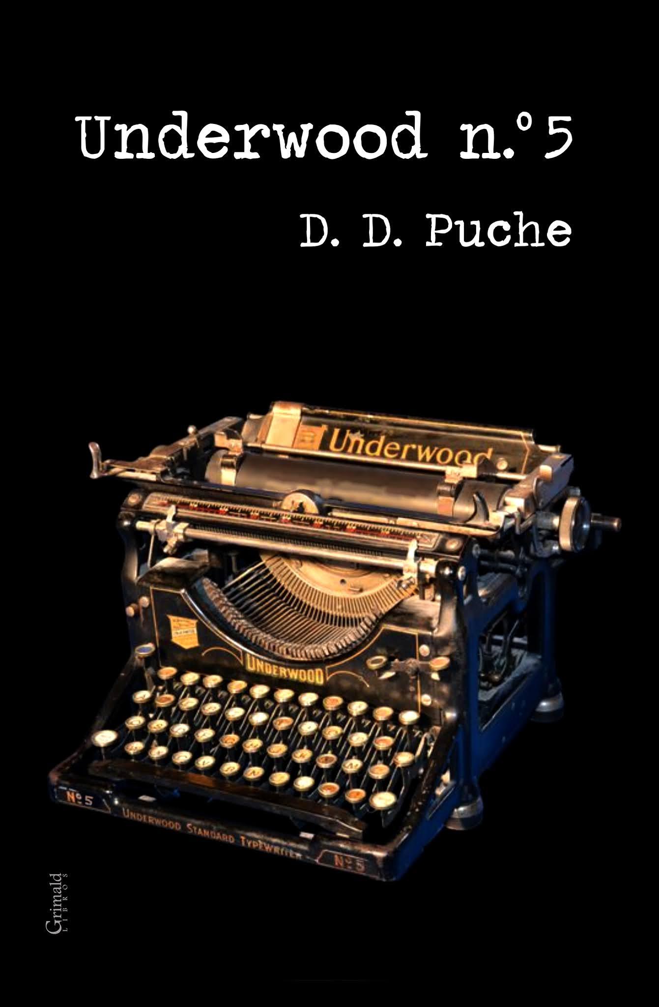 Underwood n.º 5 | Un libro de relatos de D. D. Puche.