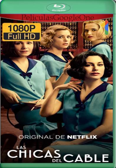 Las Chicas del Cable (2017) 1,2,3,4,5 NF WEB-DL 1080p Castellano Luiyi21HD