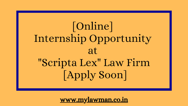 "[Online] Internship Opportunity at ""Scripta Lex"" Law Firm [Apply Soon]"