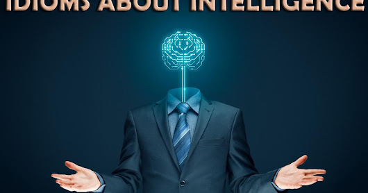 Idioms about Intelligence