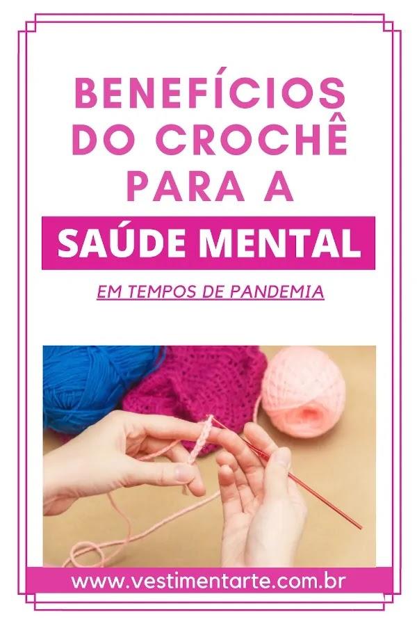 Benefícios do crochê para a saúde mental em tempos de pandemia