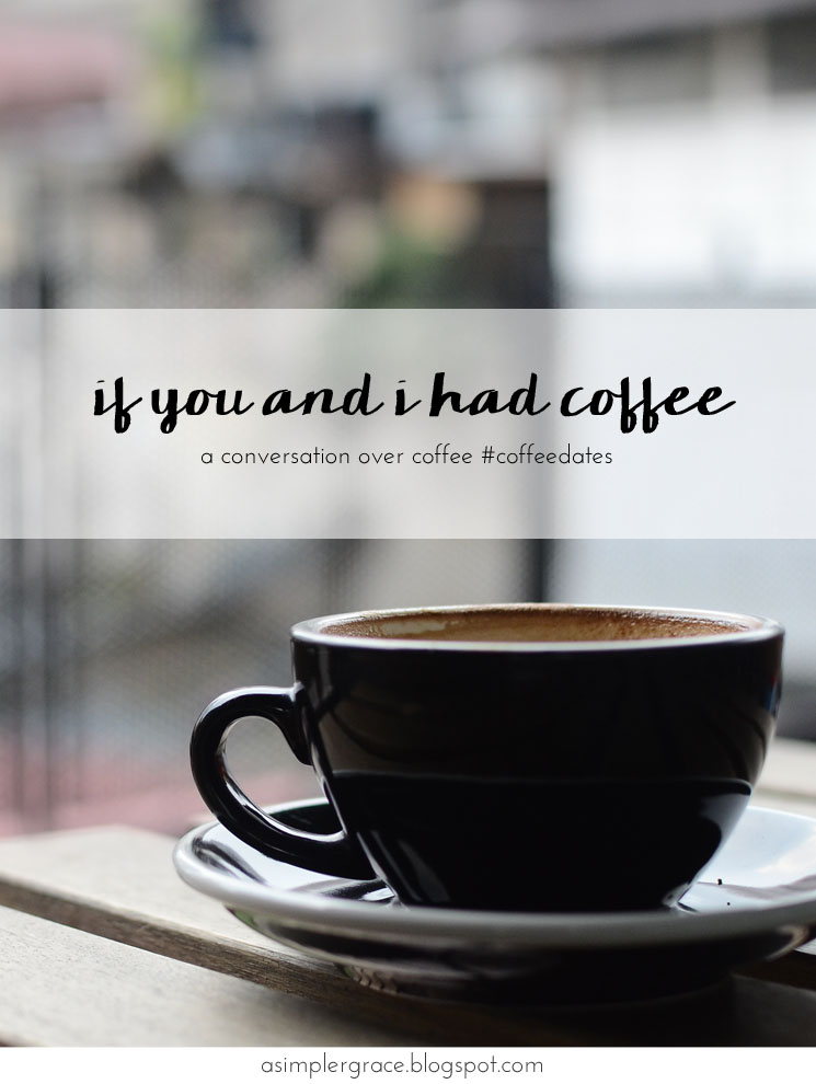 If You and I Had Coffee | vol 2 - A Simpler Grace - A conversation over coffee #coffeedates