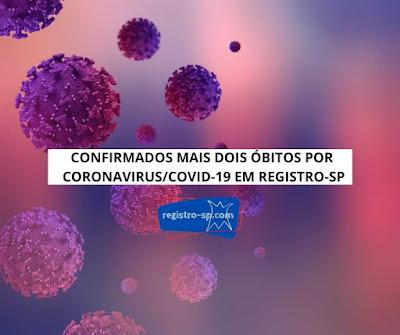 Confirmados mais dois óbitos por Coronavirus - Covid-19 em Registro-SP