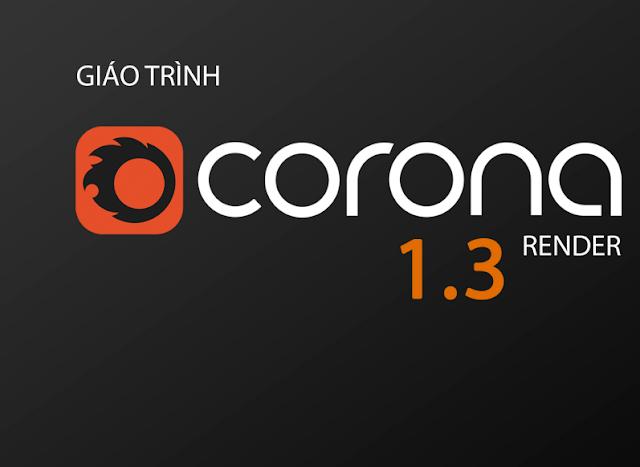 Giáo trình hướng dẫn Corona render 1.3 kèm link tải miễn phí
