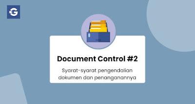Syarat-syarat pengendalian dokumen dan penanganannya