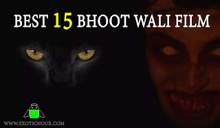 Best 15 bhoot wali film and bhoot ki picture of bollywood
