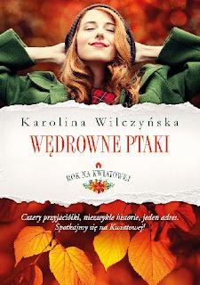 """Recenzja książki: """" Wędrowne Ptaki""""- Karolina Wilczyńska"""