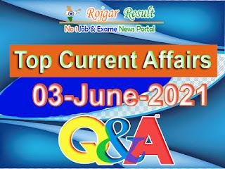 Top Current Affairs 03 June 2021 at Rojgar Result App