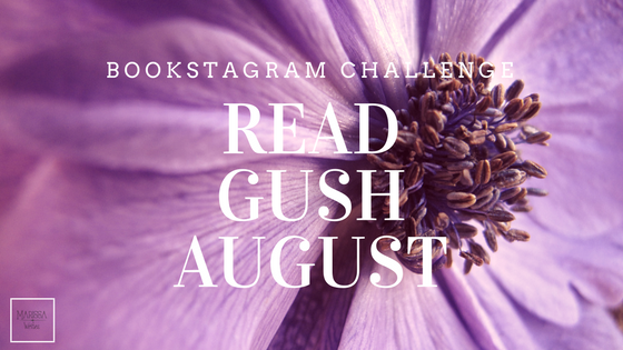 Read Gush August - Bookstagram Photo Challenge for August 2017