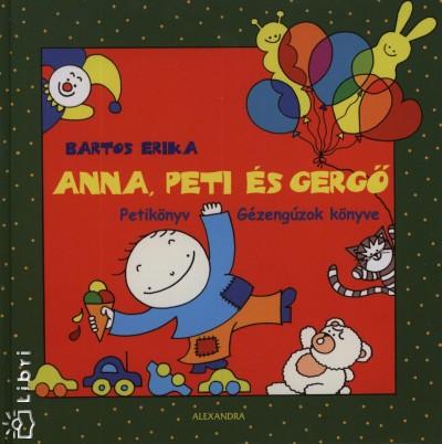 68d0a9f1c Az Anna, Peti, Gergő sorozatokból először a Peti könyvet olvastuk el. Az  elmúlt egy év alatt rongyosra lapozgatta a három csemete.