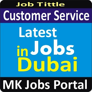 Customer Service Jobs in UAE Dubai With Mk Jobs Portal