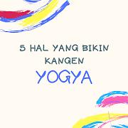 5 Hal yang Bikin Kangen Yogya