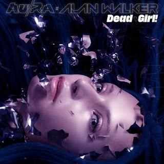 Au/Ra x Alan Walker - Dead Girl!